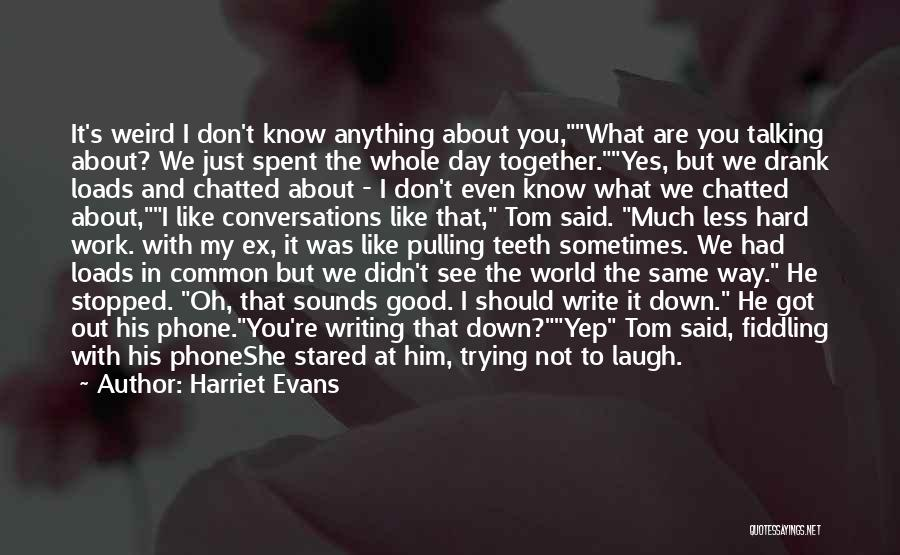 Talking To Your Ex Quotes By Harriet Evans