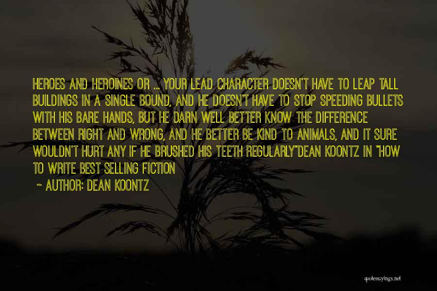 Tall Buildings Quotes By Dean Koontz