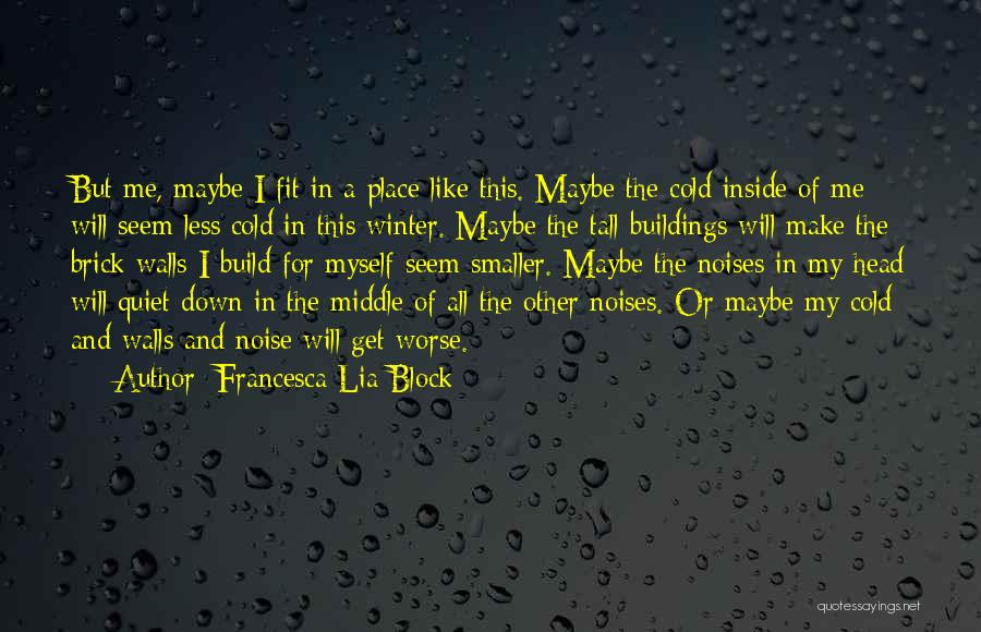 Tall Buildings Quotes By Francesca Lia Block