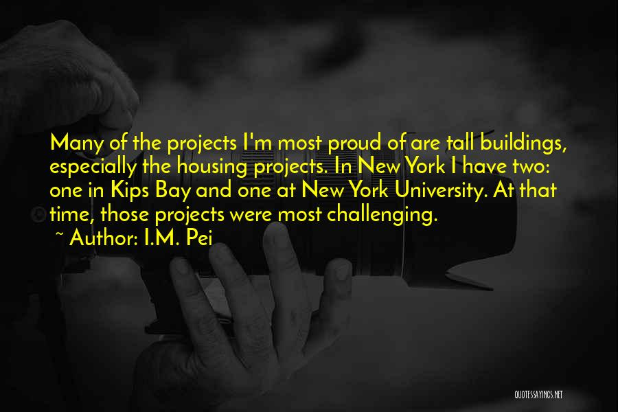 Tall Buildings Quotes By I.M. Pei
