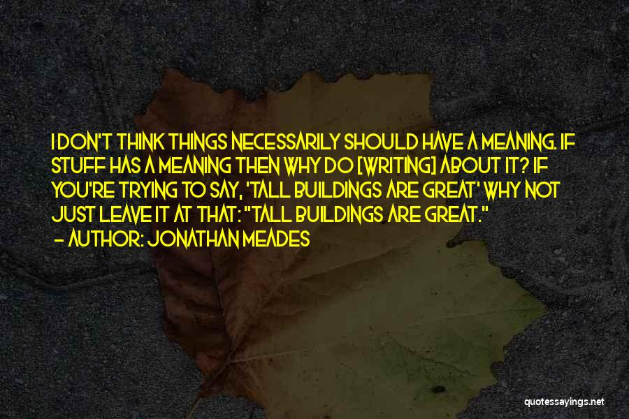 Tall Buildings Quotes By Jonathan Meades