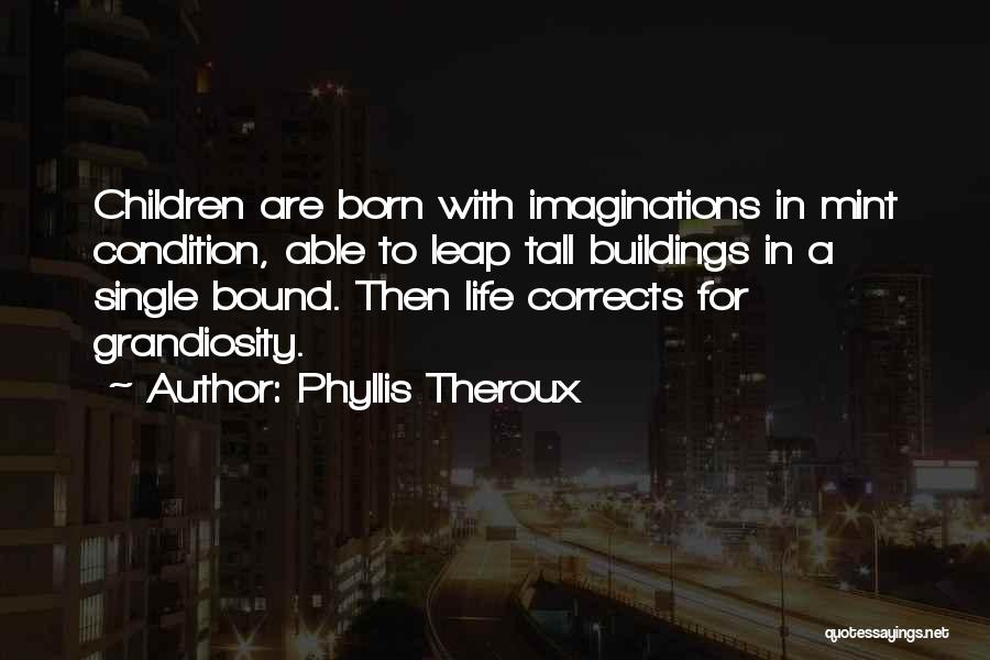 Tall Buildings Quotes By Phyllis Theroux