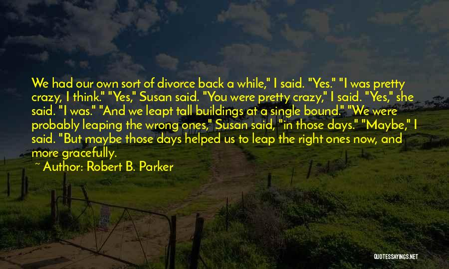 Tall Buildings Quotes By Robert B. Parker