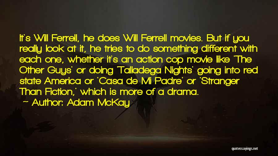 Talladega Nights Quotes By Adam McKay