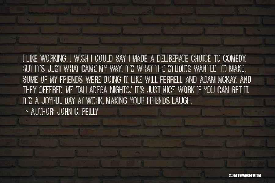 Talladega Nights Quotes By John C. Reilly