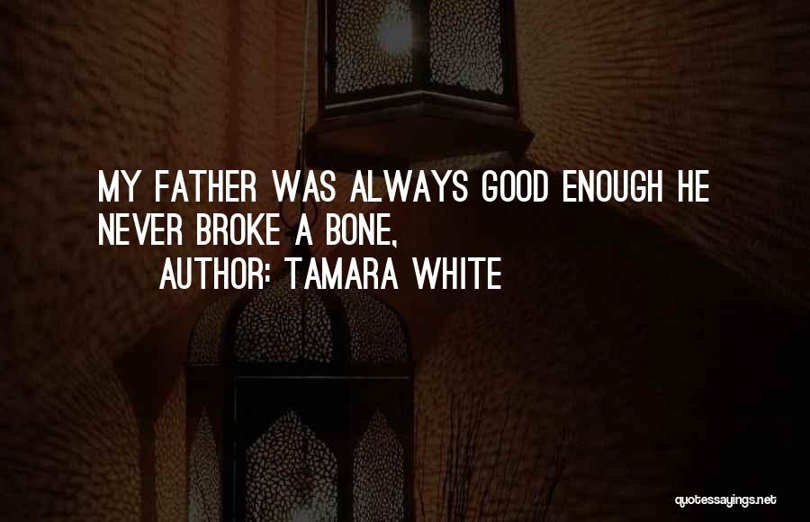Tamara White Quotes 659297