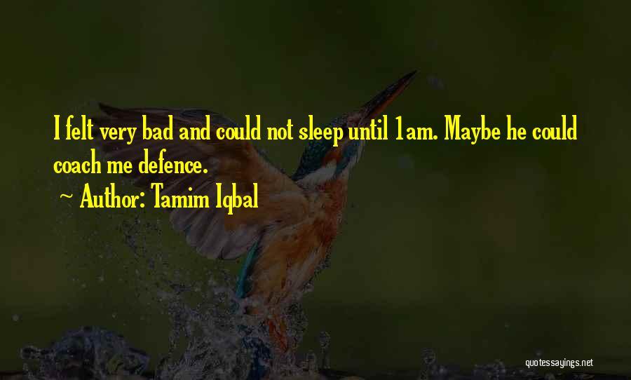 Tamim Iqbal Quotes 737899