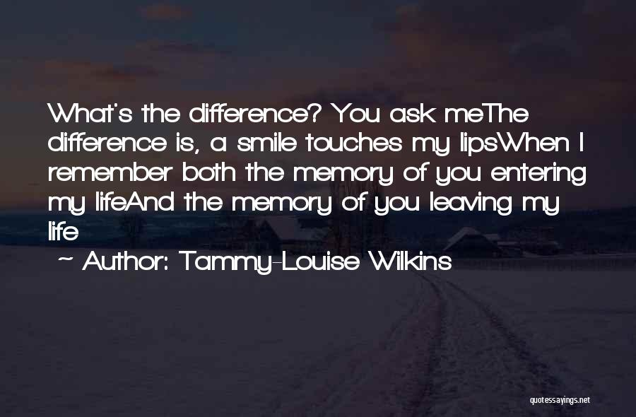 Tammy-Louise Wilkins Quotes 893049