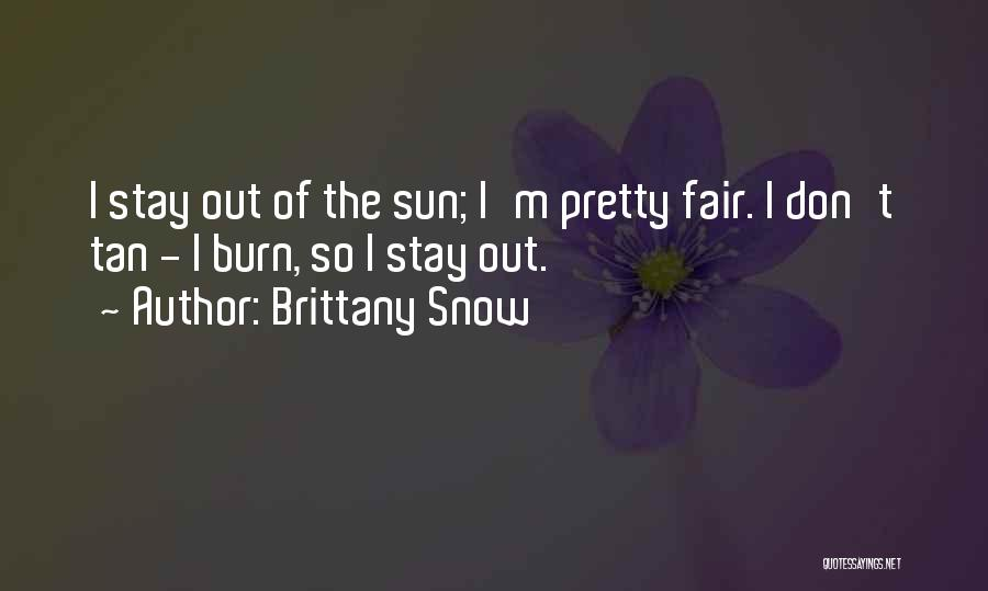 Tan Quotes By Brittany Snow