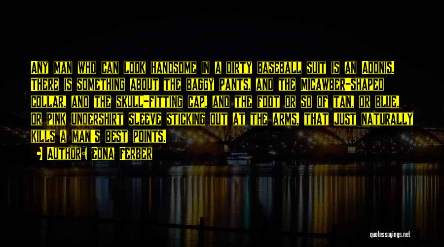 Tan Quotes By Edna Ferber