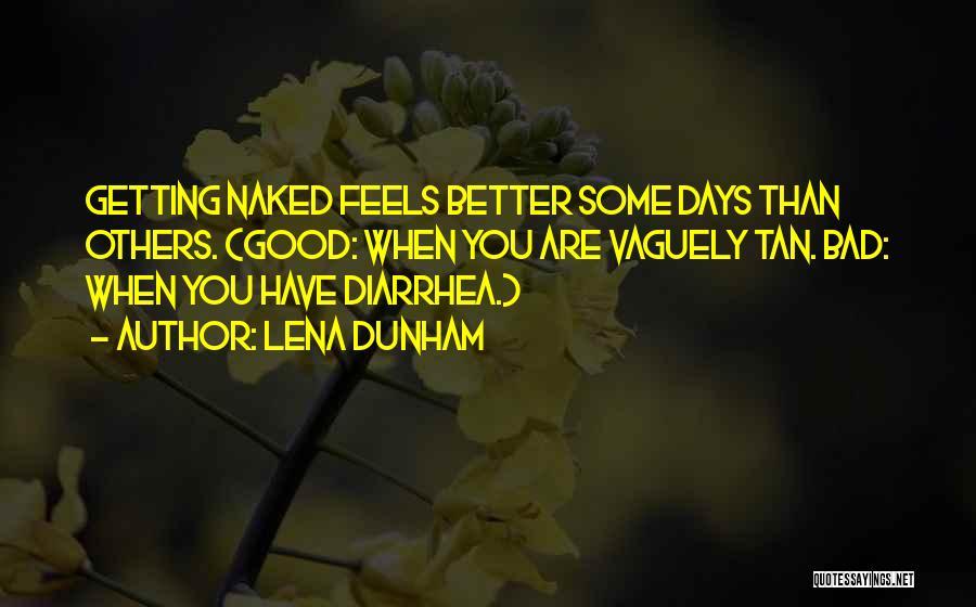 Tan Quotes By Lena Dunham
