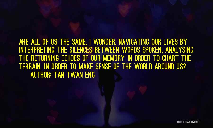 Tan Quotes By Tan Twan Eng