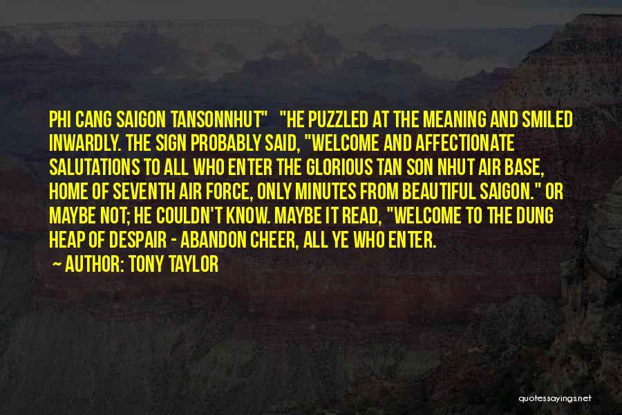 Tan Quotes By Tony Taylor