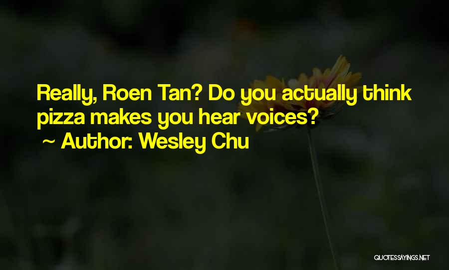 Tan Quotes By Wesley Chu