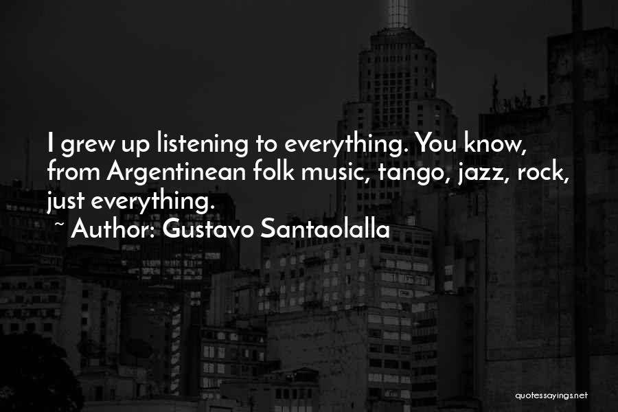 Tango Music Quotes By Gustavo Santaolalla