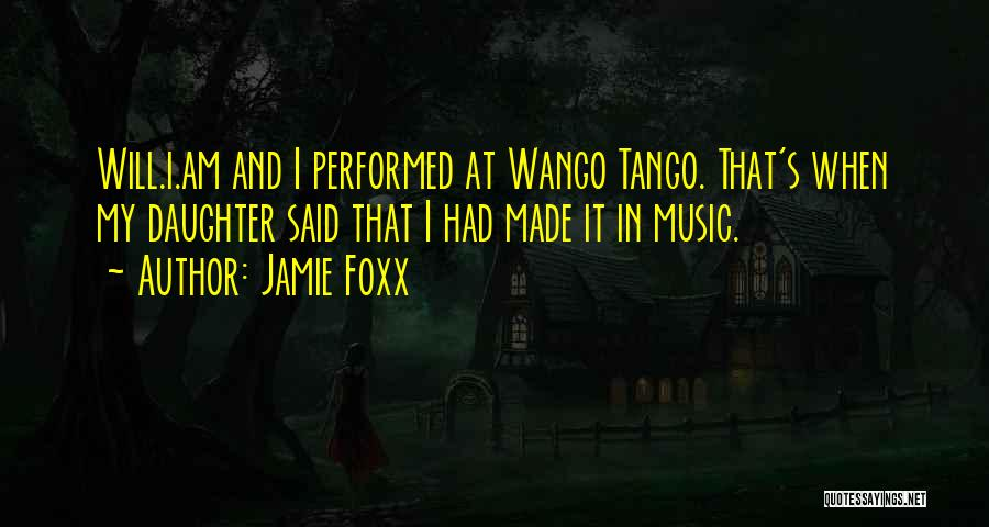 Tango Music Quotes By Jamie Foxx