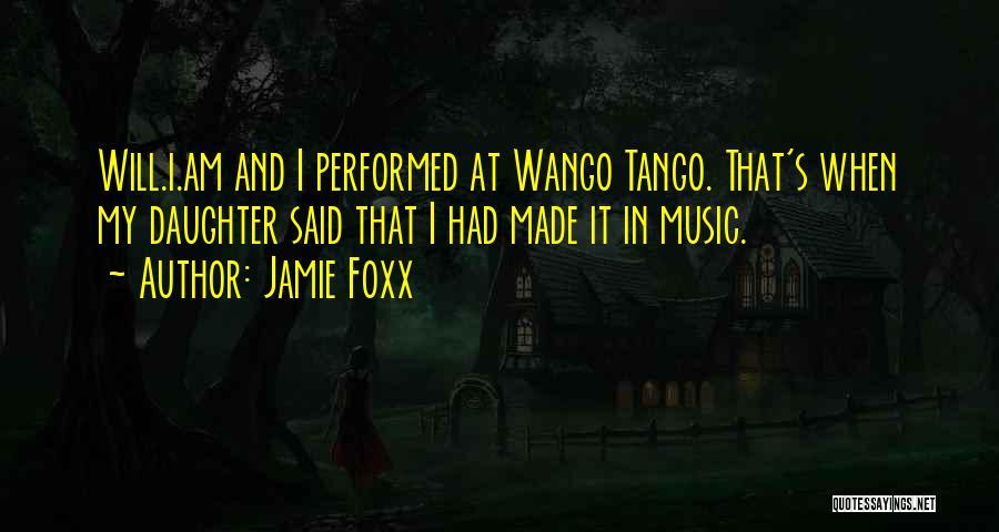Tango Music Quotes By Jamie Foxx