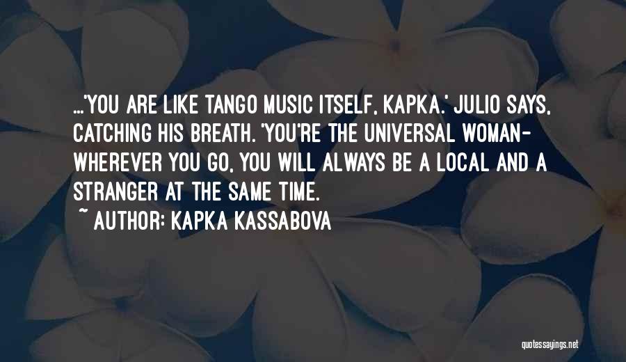 Tango Music Quotes By Kapka Kassabova