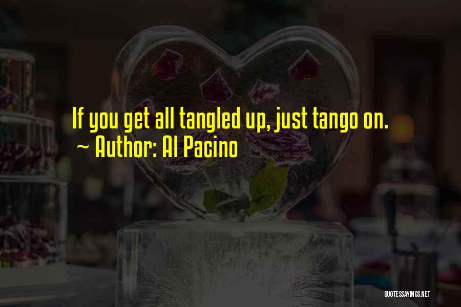 Tango Quotes By Al Pacino