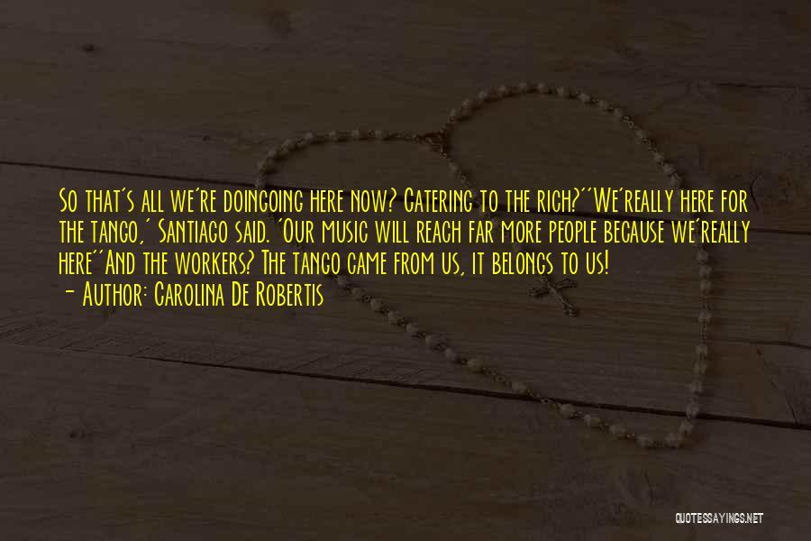 Tango Quotes By Carolina De Robertis