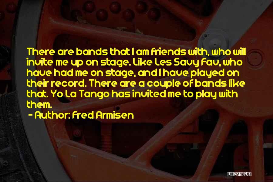 Tango Quotes By Fred Armisen