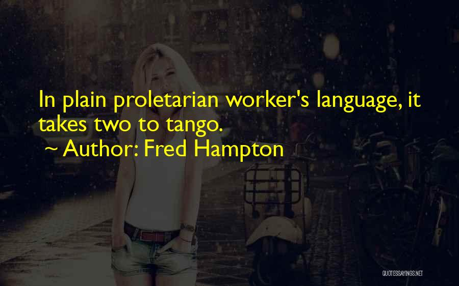 Tango Quotes By Fred Hampton