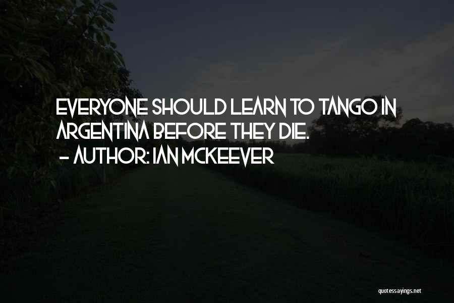 Tango Quotes By Ian McKeever