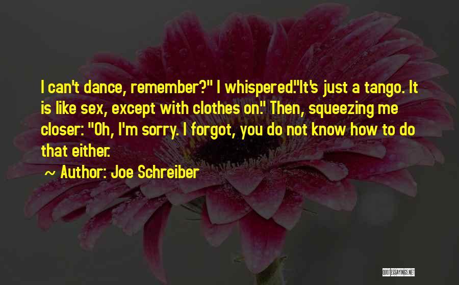 Tango Quotes By Joe Schreiber