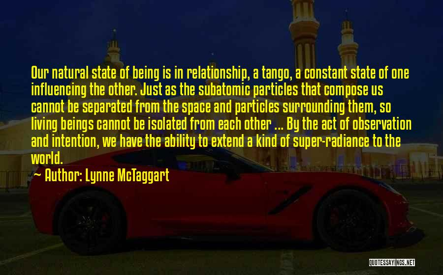 Tango Quotes By Lynne McTaggart