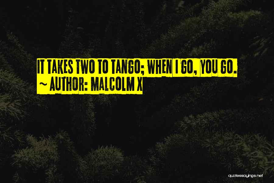 Tango Quotes By Malcolm X