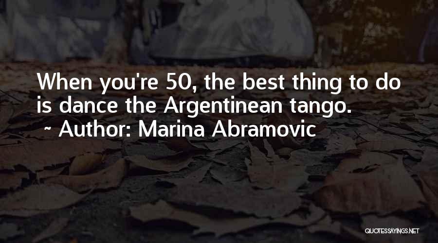Tango Quotes By Marina Abramovic
