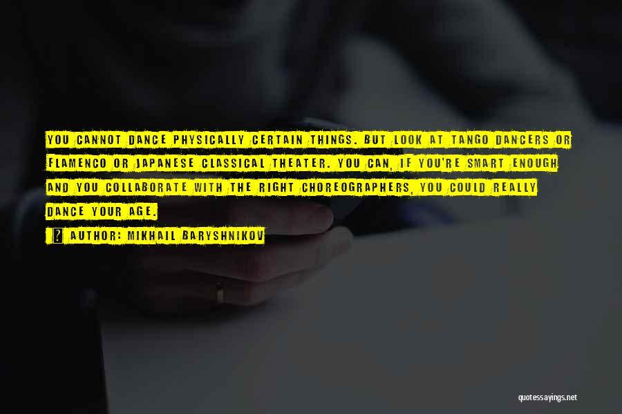 Tango Quotes By Mikhail Baryshnikov