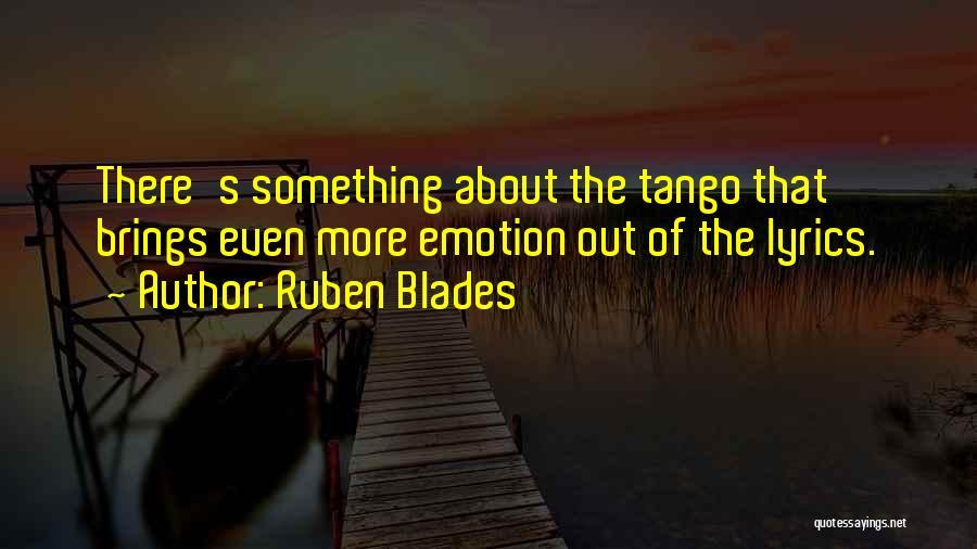 Tango Quotes By Ruben Blades