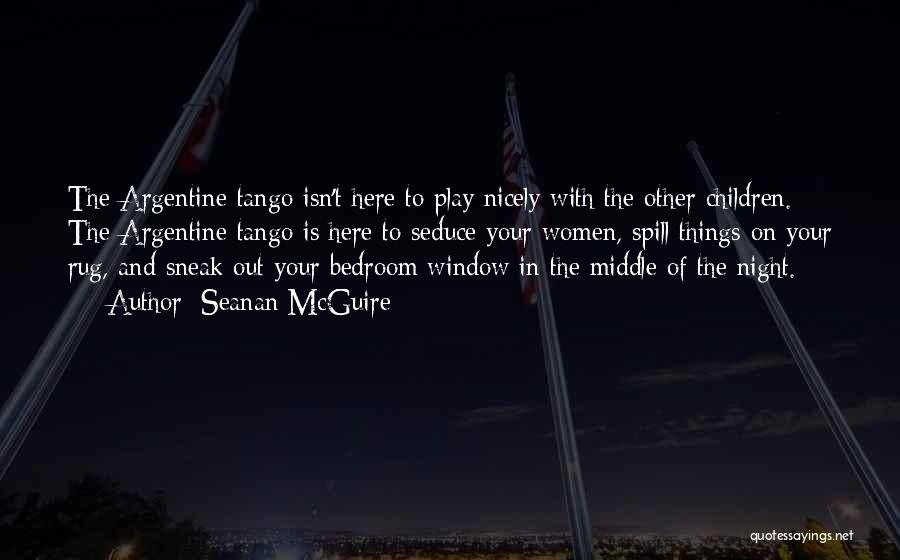 Tango Quotes By Seanan McGuire