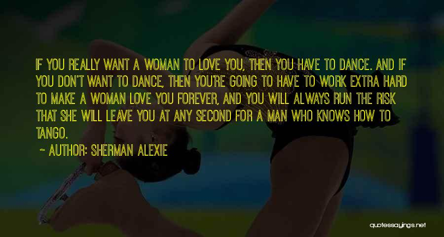 Tango Quotes By Sherman Alexie