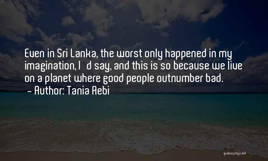 Tania Aebi Quotes 1275058