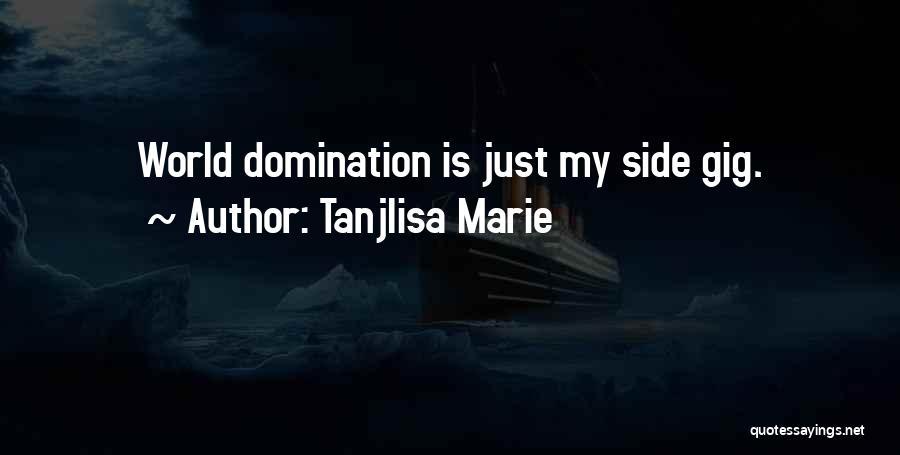 Tanjlisa Marie Quotes 1369207