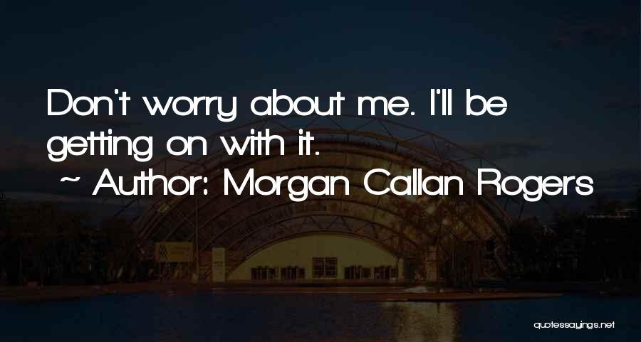 Tank Dempsey Quotes By Morgan Callan Rogers