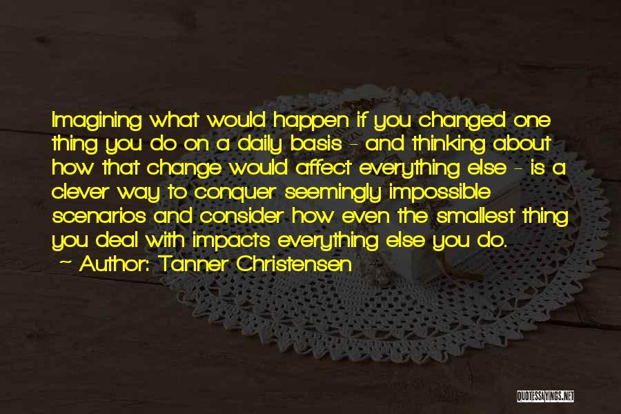 Tanner Christensen Quotes 844066