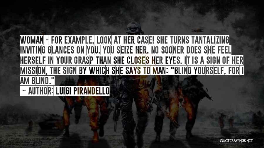 Tantalizing Eyes Quotes By Luigi Pirandello