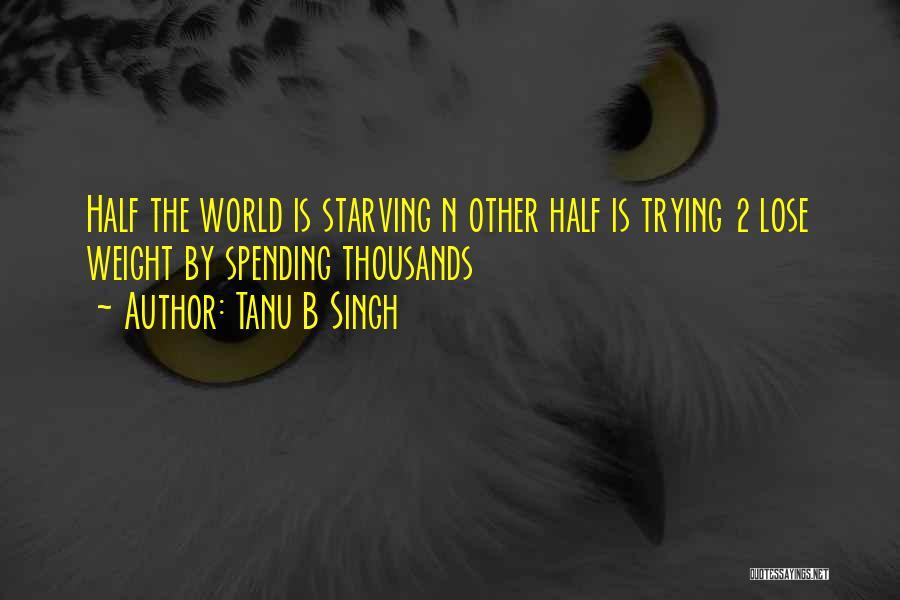 Tanu B Singh Quotes 475159