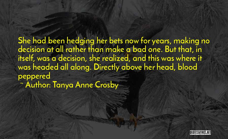 Tanya Anne Crosby Quotes 1665525