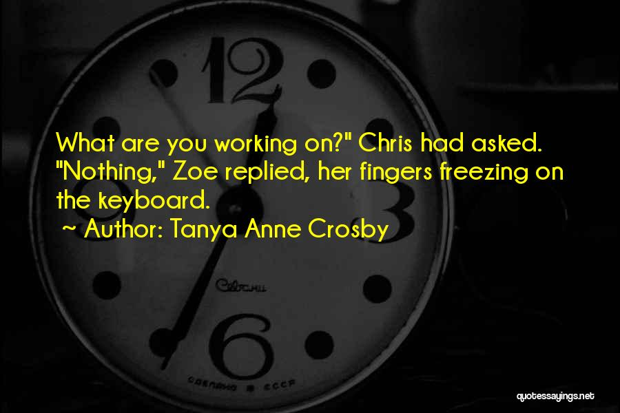 Tanya Anne Crosby Quotes 641309