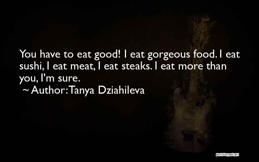 Tanya Dziahileva Quotes 74734