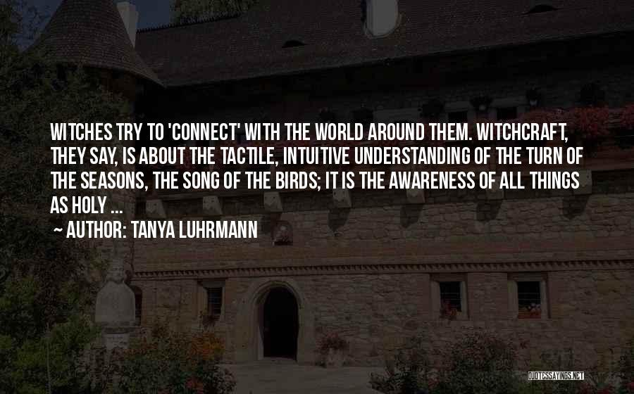Tanya Luhrmann Quotes 846167