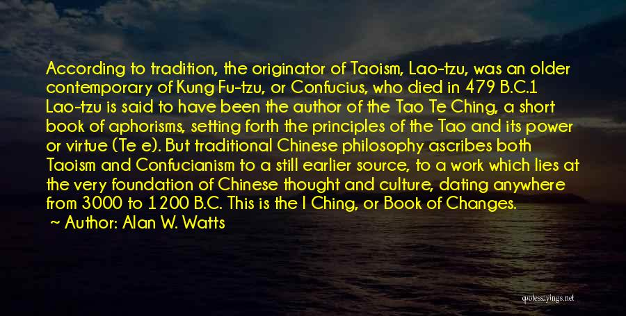 Tao Ching Quotes By Alan W. Watts