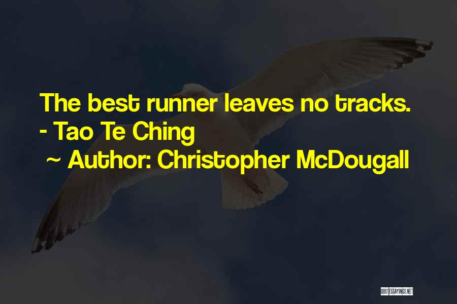 Tao Ching Quotes By Christopher McDougall