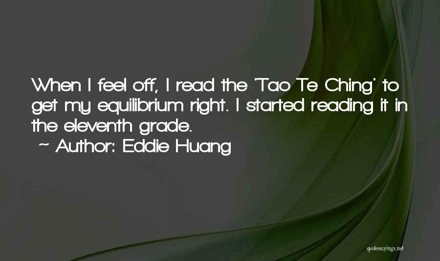 Tao Ching Quotes By Eddie Huang