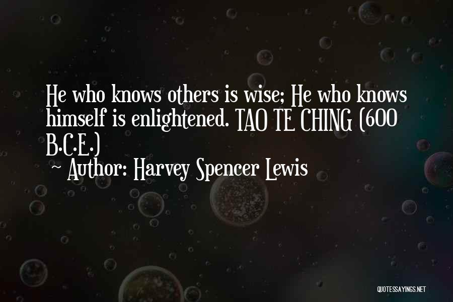 Tao Ching Quotes By Harvey Spencer Lewis