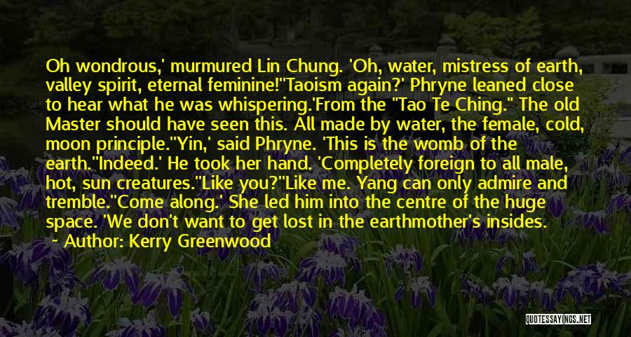 Tao Ching Quotes By Kerry Greenwood